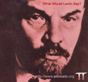 What Would Lenin Say